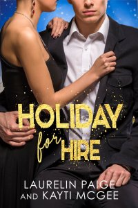 Holiday for Hire by Laurelin Paige & Kayti McGee Release