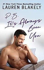 P.S. IT'S ALWAYS BEEN YOU by Lauren Blakely Review