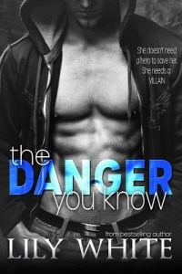 The Danger You Know by Lily White Blog Tour & Review