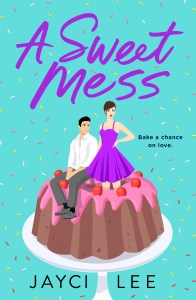 A Sweet Mess by Jayci Lee Release & Review