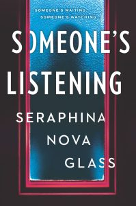Someone's Listening by Seraphina Nova Glass Release & Review