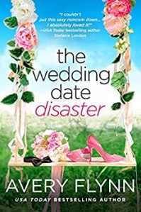 The Wedding Date Disaster by Avery Flynn Release Blitz & Review