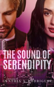 The Sound of Serendipity by Cynthia A. Rodriguez Release & Review