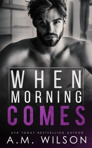When Morning Cones by A.M. Wilson Release & Review