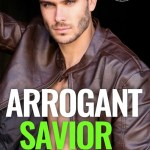 Arrogant Savior by Terri E. Laine