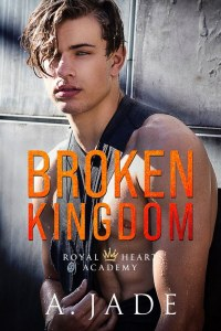 Broken Kingdom by A. Jade Release & Review