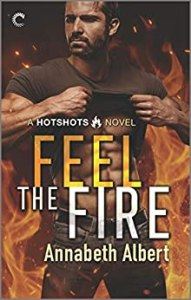 Feel the Fire by Annabeth Albert Blog Tour & Review