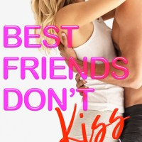 Best Friends Don't  Kiss by Max Monroe Blog Tour & Review