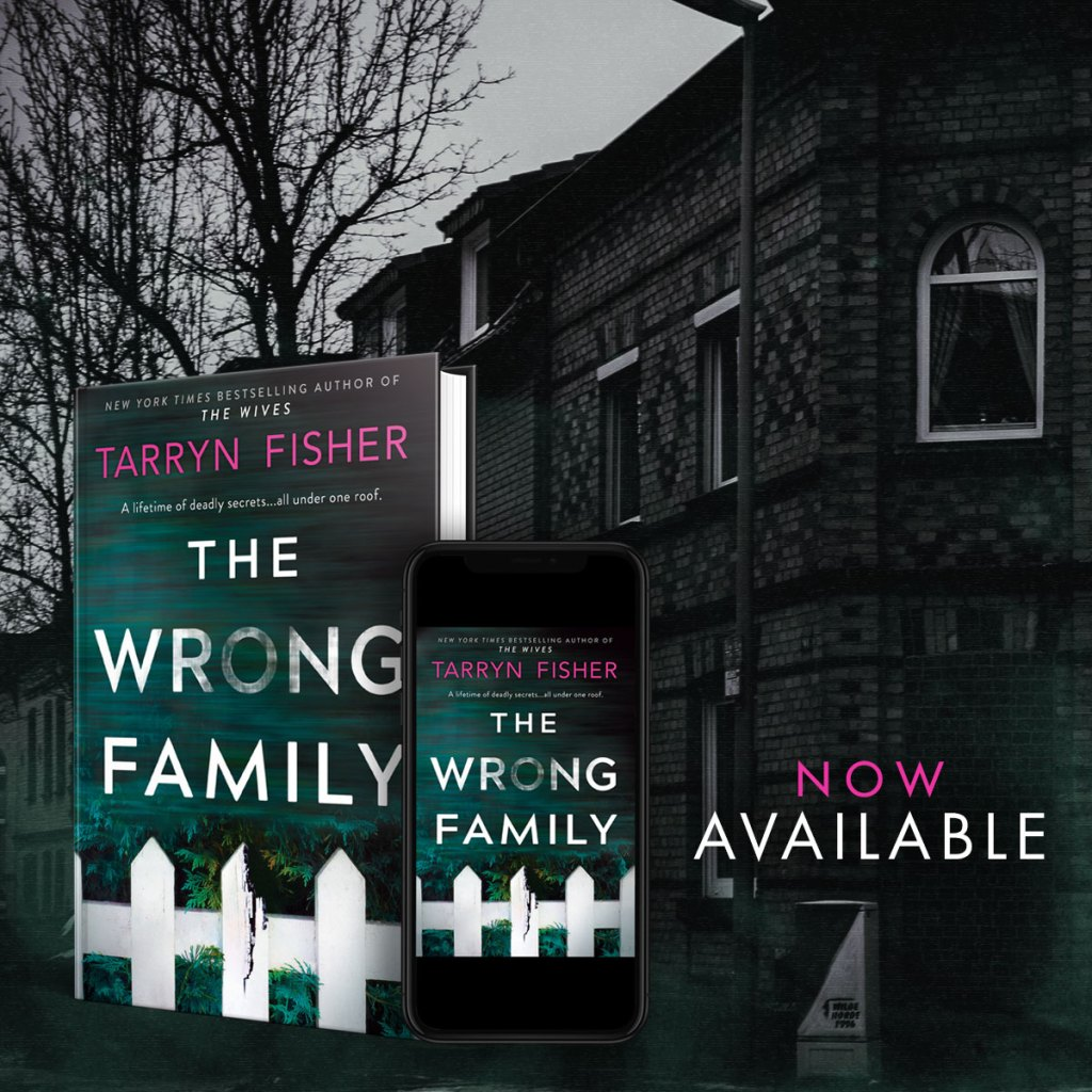 The Wrong Family by Tarryn Fisher is live