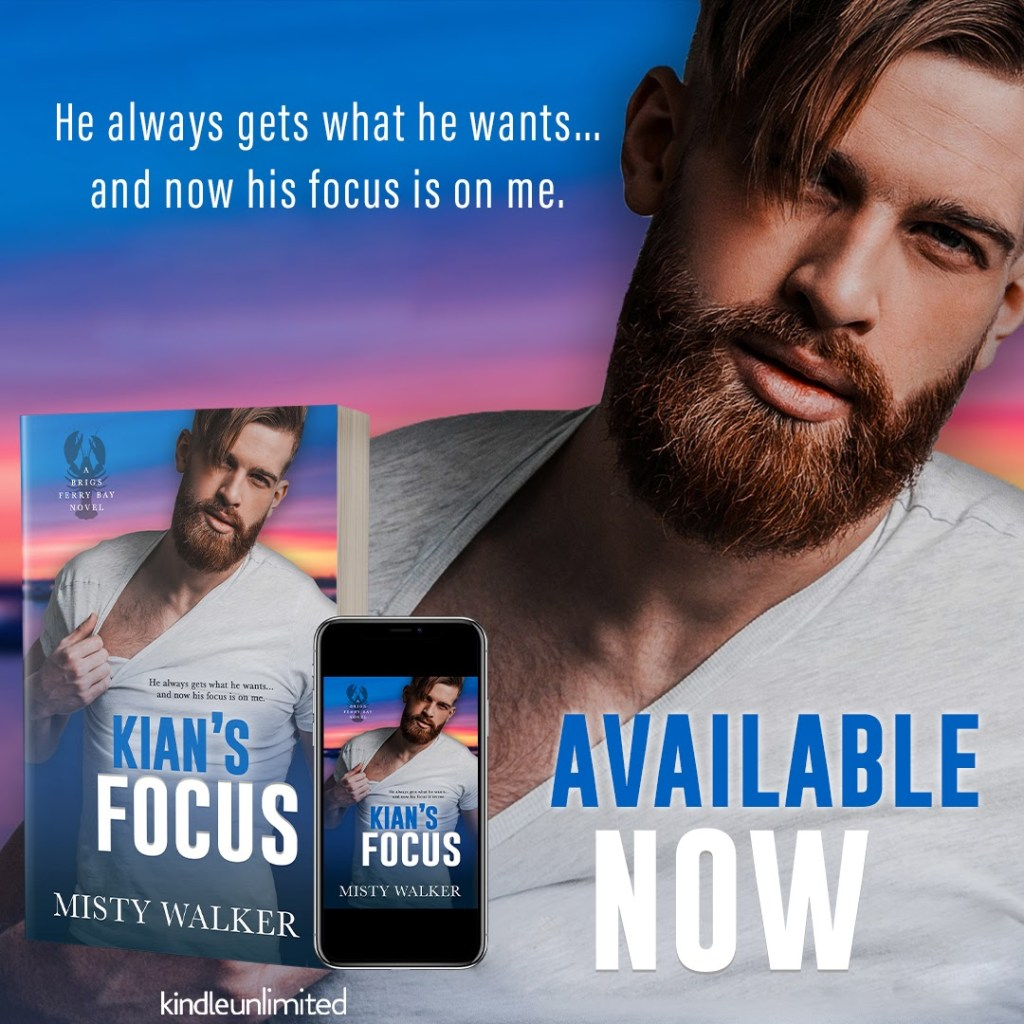 Kian's Focus by Misty Walker is now live