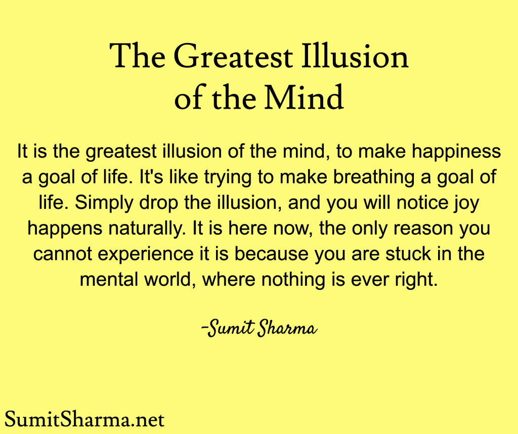 The Greatest Illusion of the Mind