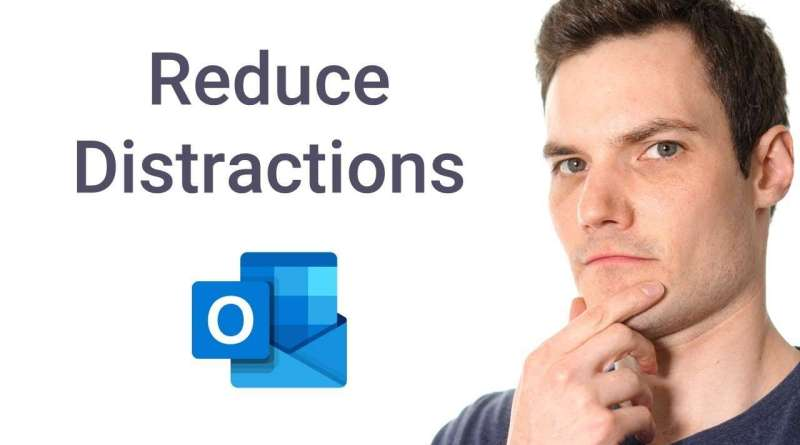 How to Reduce Distractions in Microsoft Outlook