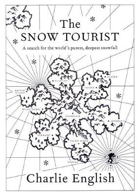 The Snow Tourist: A Search for the World's Purest, Deepest