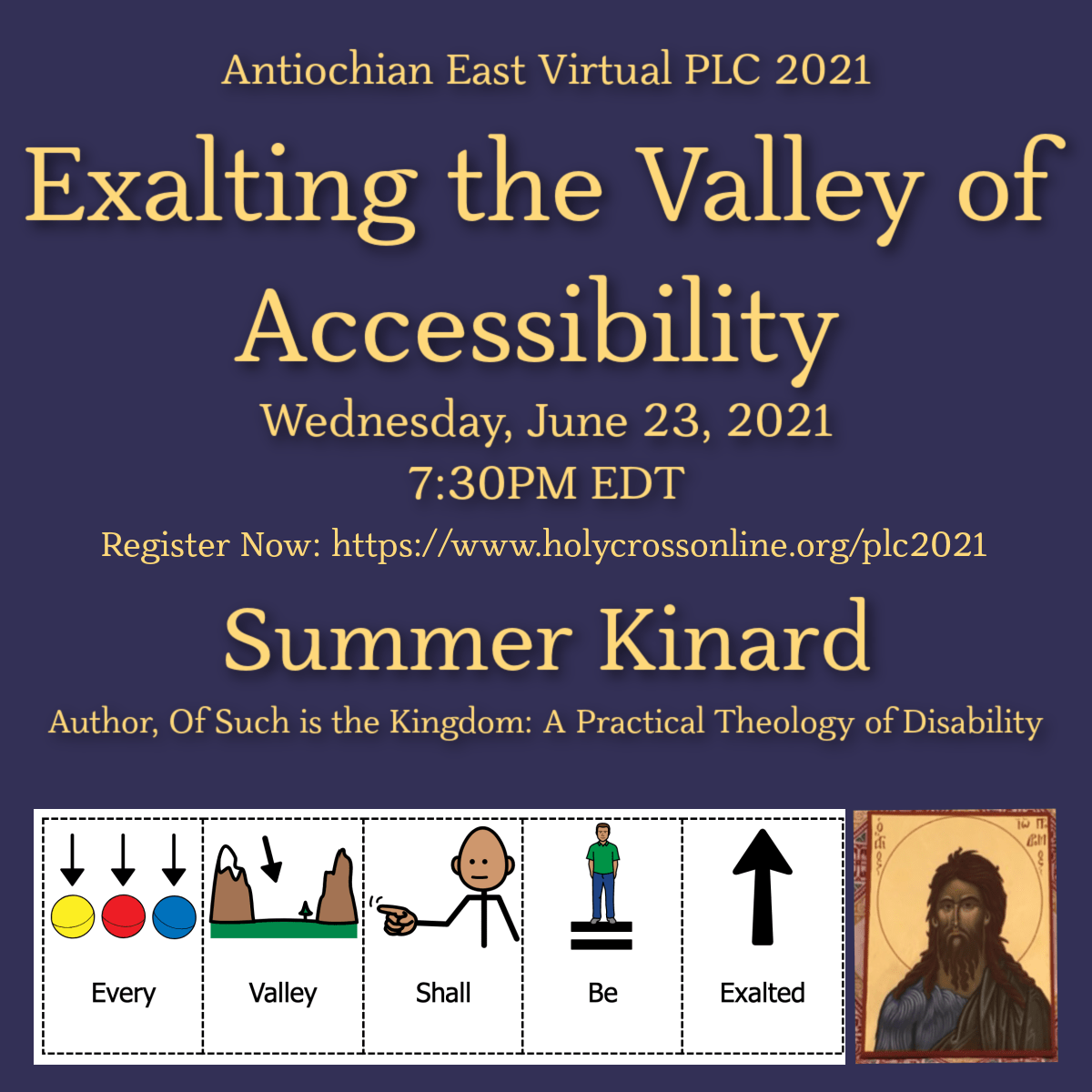 Exalting the Valley of Accessibility. Summer Kinard. Antiochian East PLC June 23, 2021. PCS symbols for Every valley shall be exalted. Icon of John the Forerunner.