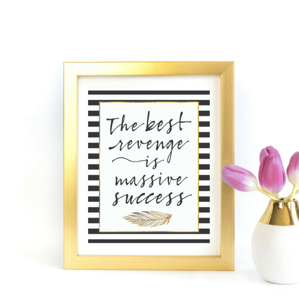 The best revenge is massive success printable wall art