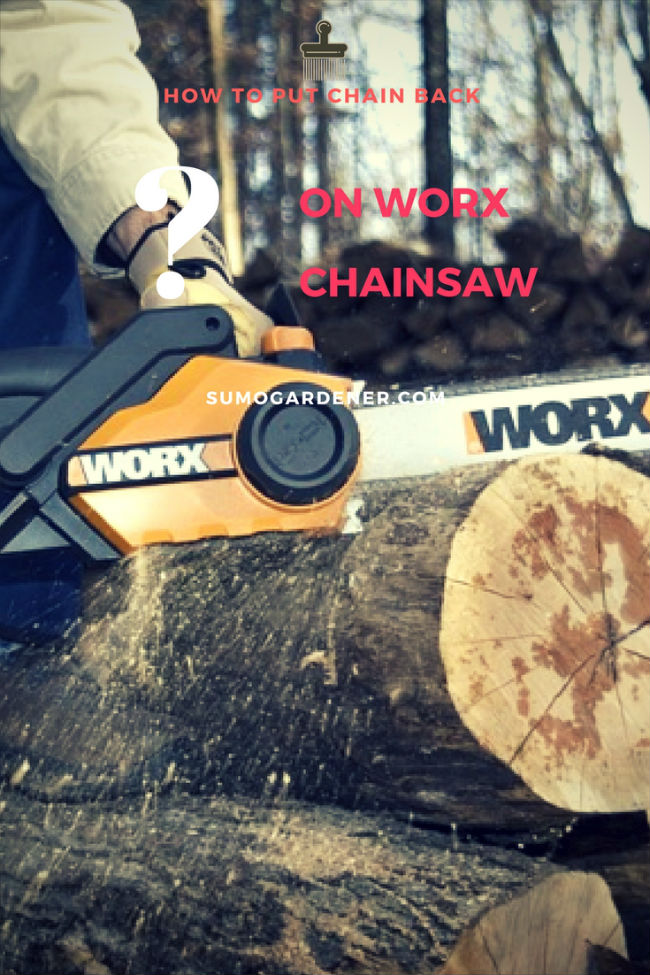 How to put a chain back on a Worx chainsaw