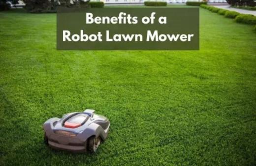 benefits of a robot lawn mower