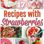 17 Recipes You Can Make With Strawberries
