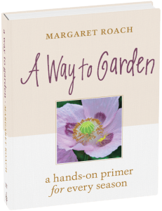 A Way to Garden A Hands-On Primer for Every Season