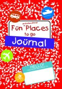 Fun and Educational Places to Go Journal