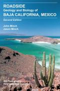 Roadside Geology and Biology of Baja California, 2nd Ed.