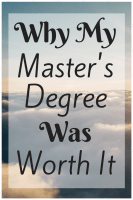 Why My Master's Degree Was Worth It
