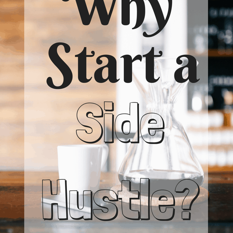 Why Start a Side Hustle?