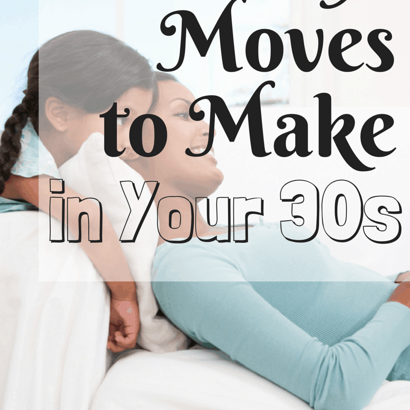 Money Moves to Make in Your 30s