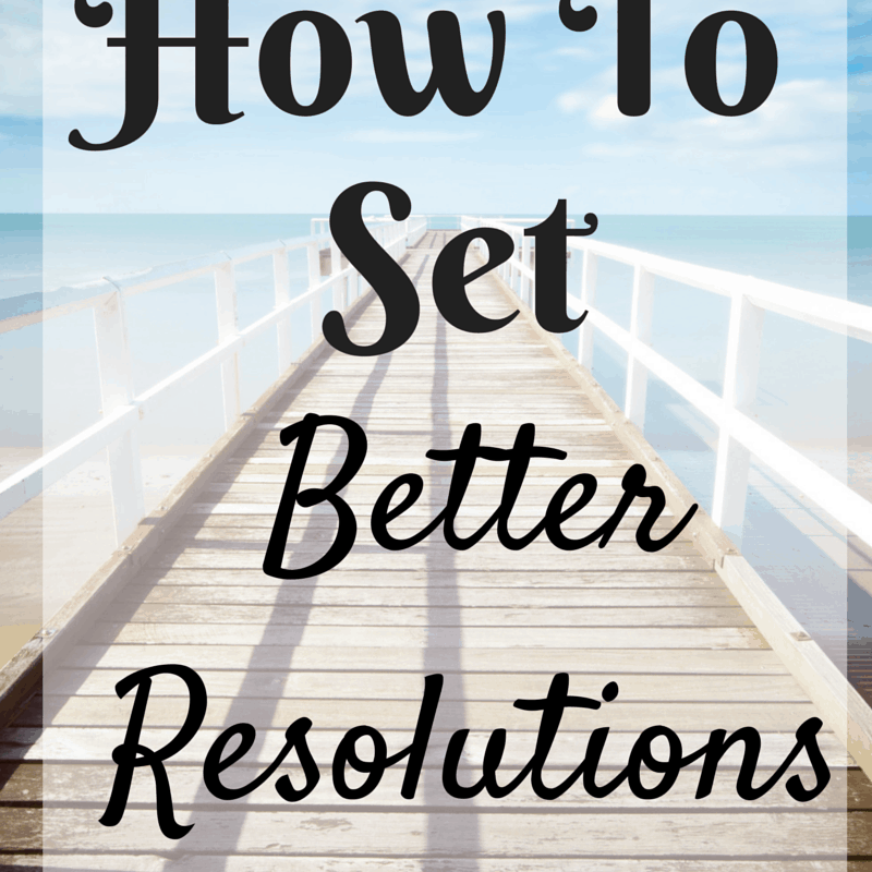 How to Create Better Resolutions