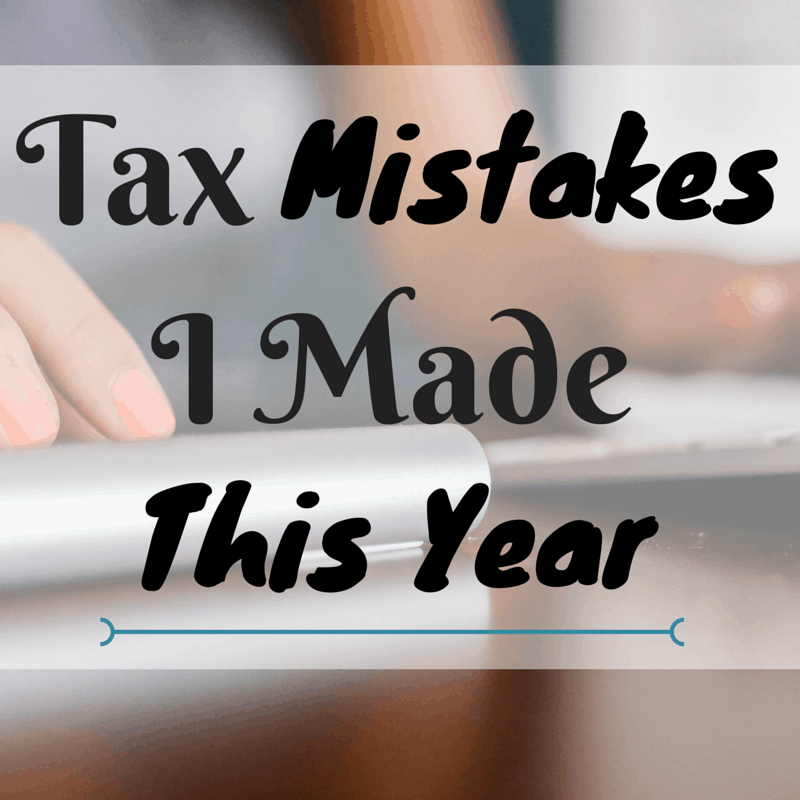 Tax Mistakes I Made This Year
