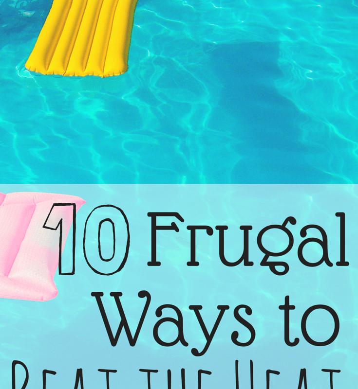 10 Frugal Ways to Beat the Heat