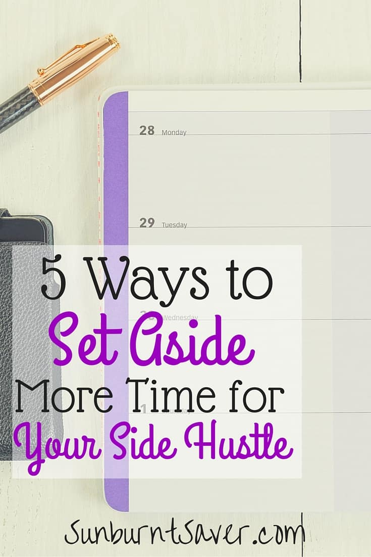 Want to start a side hustle to make extra money, but don't have any time? Here are 5 ways to help you create time to start your own side hustle!