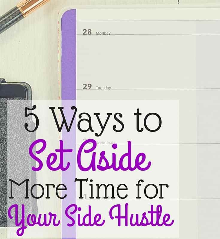 5 Ways to Set Aside Time For Your Side Hustle