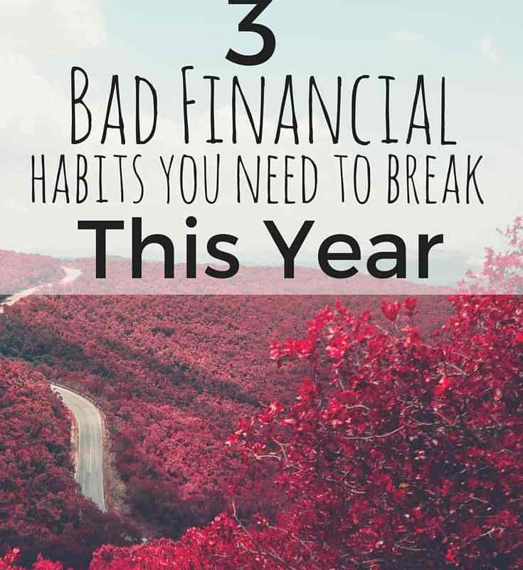 3 Bad Financial Habits You Need to Break