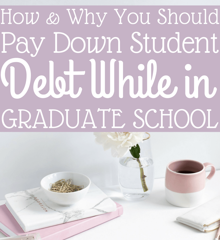 How You (And Why) You Should Pay Down Student Debt in Grad School