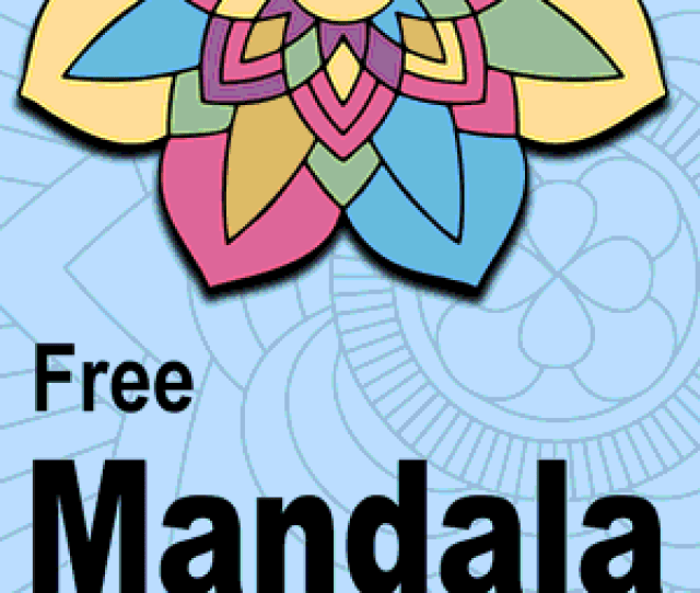 Mandala Coloring Pages Printable Coloring Sheets For Kids Adults