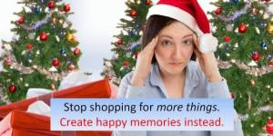 Create memories instead of a huge Christmas shopping list
