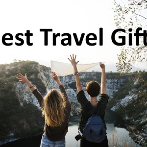 5 Great Gift Ideas for Friends Who Travel