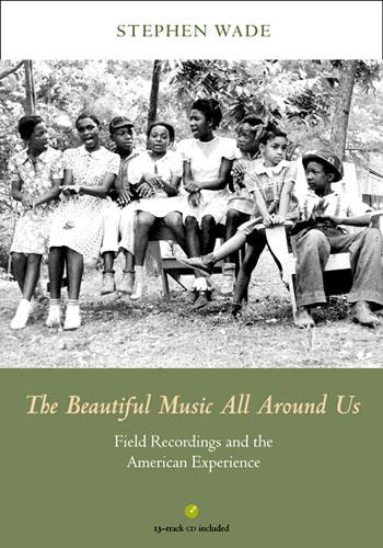 The Beautiful Music All Around Us