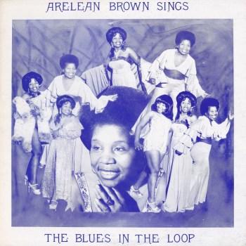Arlean Brown: Sings The Blues In The Loop