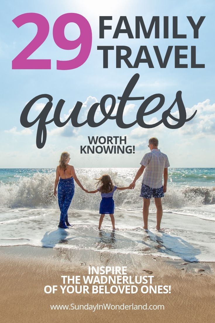 Lovely Family Vacation Quotes 29 Citations To Inspire Family Travel Spirit