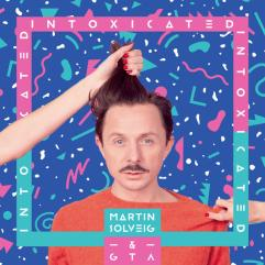 Intoxicated by Martin Solveig & GTA