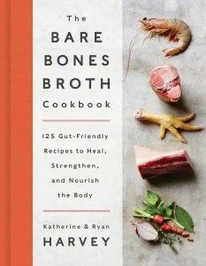 Bare Bones Broth Cookbook hc c