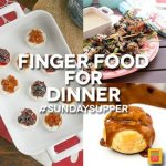 Easy Finger Food Dinner Recipes #SundaySupper