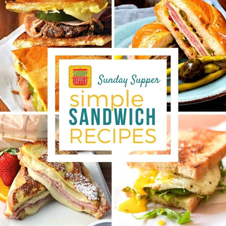 Simple Sandwich Recipes That Will Make You Love Lunch #SundaySupper