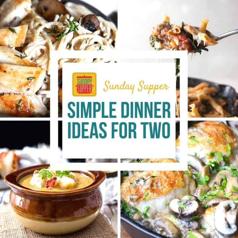 Simple Dinner Ideas for Two #SundaySupper
