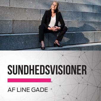 Line Gade er vært på podcasten Sundhedsvisioner
