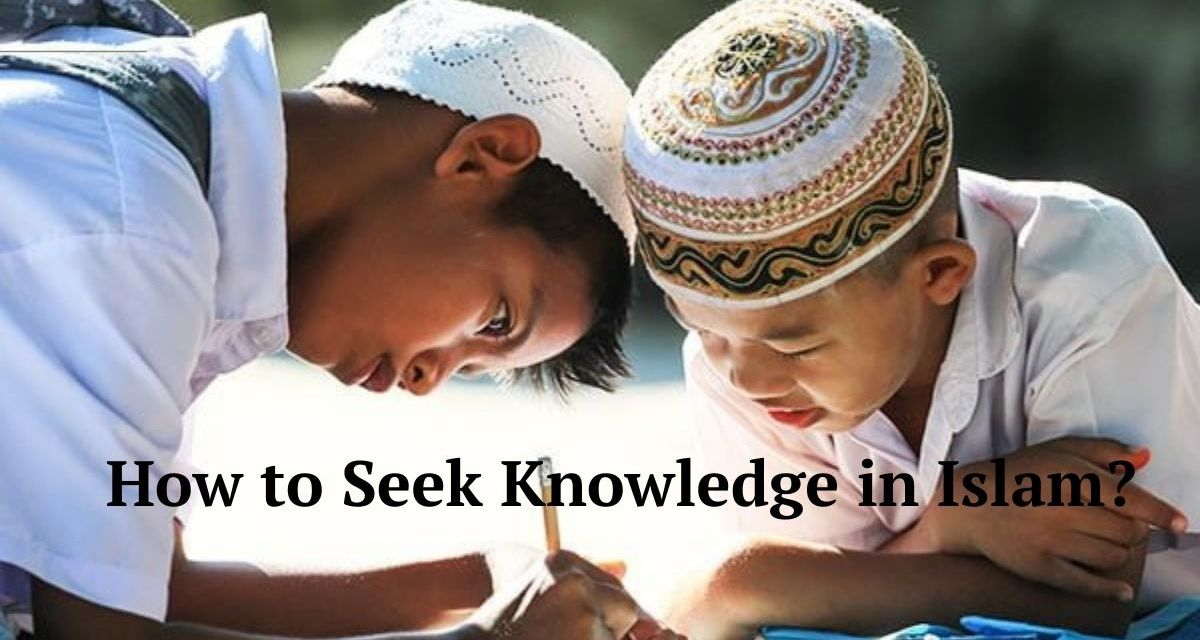 How To Start Seeking Knowledge in Islam?