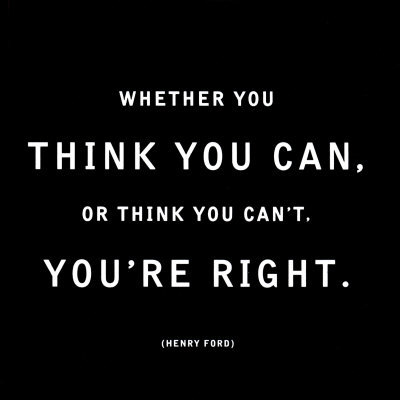 youre-right-henry-ford-whether you think you can, or think you can