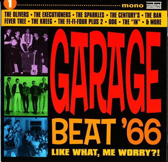 Various – Garage Beat '66 1 (Like What, Me Worry?!) 60's Garage Rock Psychedelic Music Album Compilation